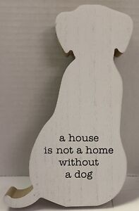 A HOUSE IS NOT A HOME WITHOUT A DOG Wood Black & White Home Decoration NEW