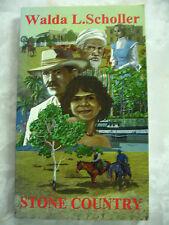 Stone Country by Walda L Scholler A novel - Pioneering Anakie Gemfields Survival