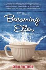Becoming Ellen by Shari Shattuck (2015, Hardcover) Brand New