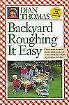 Backyard Roughing It Easy : Unique Recipes for Outdoor Cooking, Plus Great...