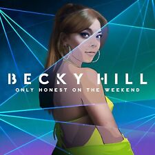 Becky Hill - Only Honest On The Weekend [CD] Released On 20/08/2021