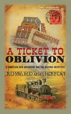 EDWARD MARSTON _ A TICKET TO OBLIVION _ RAILWAY SERIES _ BRAND NEW _ FREEPOST UK
