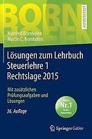Lösungen zum Lehrbuch Steuerlehre 1 Rechtslage 2015: Mit... | Buch | Zustand gut