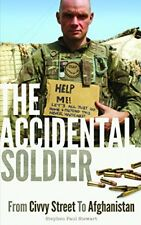 The Accidental Soldier: From Civvy Street To Afghanistan,Stephen Paul Stewart