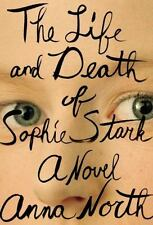 The Life and Death of Sophie Stark by Anna North (2015, Hardcover), DJ, 1ST EDIT