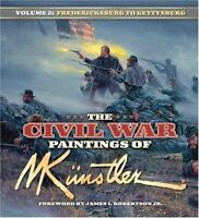 The Civil War Paintings of Mort Kunstler: Volume 2 (Hardback or Cased Book)