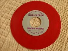CHARLEY PRIDE  SPECIAL COPY  MOODY WOMAN/SAME NO LABEL NAME    RARE RED VINYL