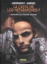 LA CASTA DE LOS METABARONES 7. AGHORA EL PADRE-MADRE