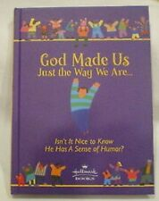 GOD MADE US JUST THE WAY WE ARE Brand New Hardcover Book EBAY BEST PRICE!