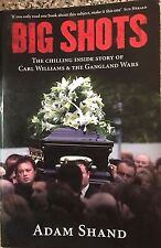 BIG SHOTS The Chilling Inside Story of Carl Williams & The Gangland Wars