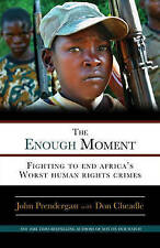 The Enough Moment: Fighting to End Africa's Worst Human Rights Crimes-ExLibrary