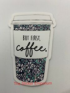But Coffee First Cup Sticker ~ Water Bottle ~ Laptop ~ Tumbler Funny Vinyl Decal