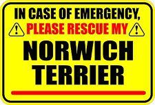 In Emergency Rescue My Norwich Terrier Sticker