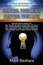Control Your Mind, Control Your Life : Automatic Diet-Free Weight Loss, Heal...