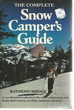 The Complete Snow Camper's Guide~Raymond Bridge~Camping,Travel,Equip and Safety