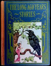 THE LONG AGO YEARS STORIES ~ Antique 1920's Henry Altemus Book Color Plates