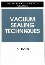 Vacuum Sealing Techniques (AVS Classics in Vacuum Science and Technology), Roth,