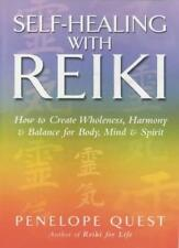 Self-Healing With Reiki: How to create wholeness, harmony and balance for body,