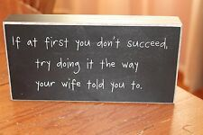 "Wooden Box Sign by Collins ""If At First You Don't Succeed....."