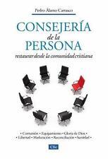 Consejeria de la Personal : Restaurar Desde la Comunidad Cristiana by Pedro...