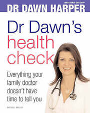 """""""VERY GOOD"""" Dr Dawn's Health Check: Everything Your Doctor Doesn't Have Time to"""