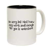 Funny Coffee Mug Novelty Birthday Gift Im Sorry Words Small Understand