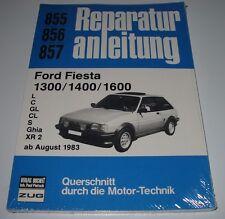 Reparaturanleitung Ford Fiesta 1300 / 1400 / 1600 L C GL CL S Ghia XR2 ab 1983!