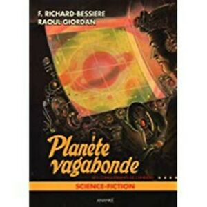 Les Conquérents de l'univers - tome 4 : La planète vagabonde