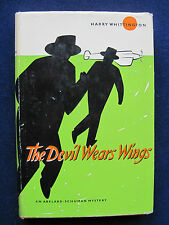THE DEVIL WEARS WINGS by HARRY WHITTINGTON 1st Edition VINTAGE MYSTERY