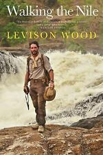 Walking the Nile by Levison Wood (2017, Paperback)