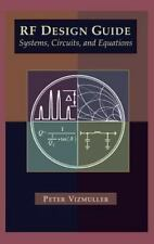 RF Design Guide Systems, Circuits and Equations: By Peter Vizmuller