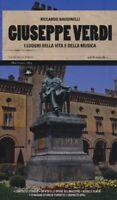 Giuseppe Verdi luoghi vita musicaBaudinelli guida viaggi musei illustrato nuovo
