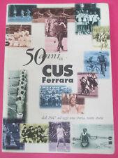 book LIBRO 50 ANNI DI CUS FERRARA dal 1947 ad oggi una storia tante storie (L3)