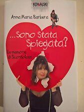 "LIBRO - ANNA MARIA BARBERA ""SCONSOLATA"" - SONO STATA SPIEGATA? - KOWALSKI 2003"