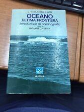 Cousteau e altri. Oceno ultima frontiera. Introduzione all'oceanografia.
