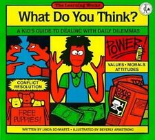 What Do You Think?: A Kid's Guide to Dealing With Daily Dilemmas-ExLibrary