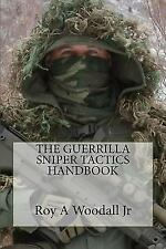 The Guerrilla Sniper Tactics Handbook by Roy Woodall (2016, Paperback)