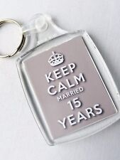 KEEP CALM 15th CRYSTAL WEDDING ANNIVERSARY KEYRING MARRIED 15 YEARS