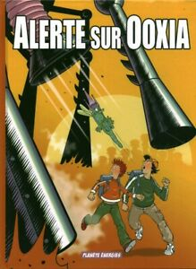 Livre BD alerte sur Ooxia collectif Planète énergies 2006 Book