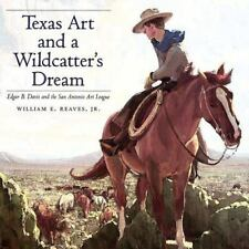 Texas Art and a Wildcatter's Dream: Edgar B. Davis and the San Antonio-ExLibrary