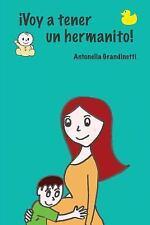 Embarazo Mes a Mes... ¡para Niños!: Voy a Tener un Hermanito by Antonella...