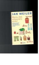 Jan Weiler - Maria, ihm schmeckt´s nicht !