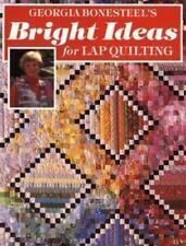 Bright Ideas for Lap Quilting by Georgia Bonesteel (1991, Hardcover)