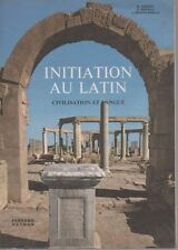 INITIATION AU LATIN Civilisation et Langue, par GORINI,GRIMAL,GRUNENWALD, NATHAN