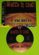 CD Singolo BRACCO DI GRACI E' una notte Promo Italy 1998 NEW MUSIC**mc*dvd(S8**)