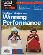 HARVARD BUSINESS REVIEW ONPOINT MAGAZINE SPRING 2013,TURN SMART STRATEGY INTO WI