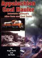 APPALACHIAN COAL HAULER: Interstate Railroad's Mine Runs (Out of Print NEW BOOK)