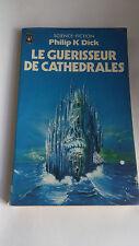 Philip K. Dick - Le guérisseur de cathedrales