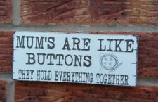 Mums are like buttons they hold everything together Shabby Vintage Chic Sign