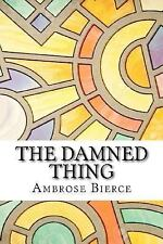 The Damned Thing by Ambrose Bierce (2016, Paperback)